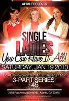 SINGLE LADIES:  You Can Have It All!