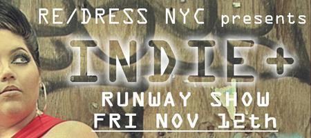 Re/Dress NYC Presents INDIE+ on the Runway!