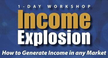 Income Explosion One Day Workshop - Reno