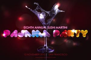 8th Annual Sushi / Martini / Pajama Party at Supper...