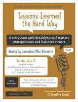 Lessons Learned the Hard Way, Presented by Smallknot &...