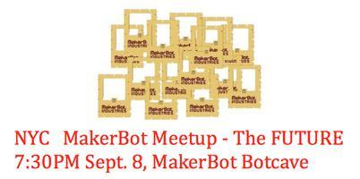 Future of MakerBot Meetup!