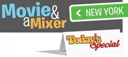 Today's Special: Movie & A Mixer - New York City