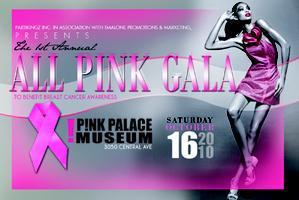 THE 1ST ANNUAL ALL PINK GALA TO BENEFIT BREAST CANCER...