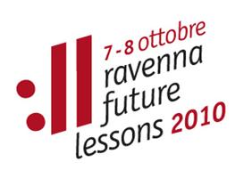 Ravenna Future Lessons 7 - 8 Ottobre 2010