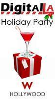 Digital LA - Holiday Party @ W Hollywood