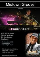 Four 80 East New York City (with DJ Rafe Gomez, Marcus...