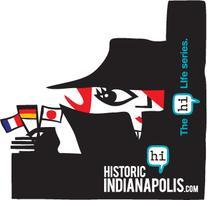 HistoricIndianapolis.com Presents: The International...