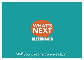 What's Next Alexandria? - 2nd Community Dialogue