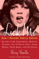 Lick Me.  How I Became Cherry Vanilla | A Reading