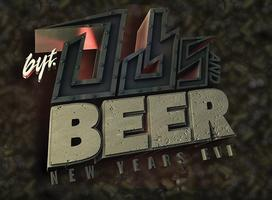 PRESALE SOLD OUT: NYE 2011! BYT Presents: DJs & Beer
