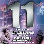 NYE '11: FEATURING MARK FARINA & MARQUES WYATT, 8P-6A...