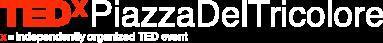 TEDx - TEDxPiazzadelTricolore