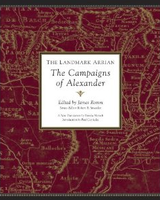 The Landmark Arrian: The Campaigns of Alexander...